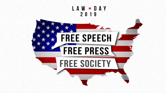 Law Day 2019 - Free Speech, Free Press, Free Society